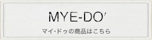 MYE-DO'